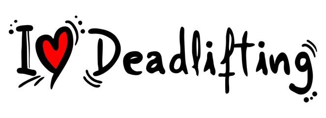 Deadlifting love