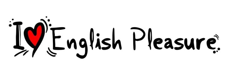 English pleasure love