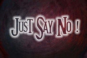 Just Say No Concept