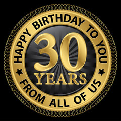 30 years happy birthday to you from all of us gold label,vector
