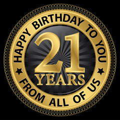 21 years happy birthday to you from all of us gold label,vector