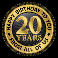 20 years happy birthday to you from all of us gold label,vector