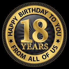 18 years happy birthday to you from all of us gold label,vector