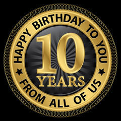 10 years happy birthday to you from all of us gold label,vector