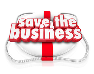 Save the Business 3d Words Life Preserver Company Rescue