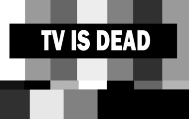 tv is dead message with retro test pattern