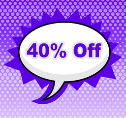 Forty Percent Off Means Savings Retail And Merchandise