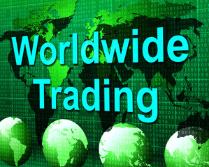 Worldwide Trading Means Globalization Buying And Buy