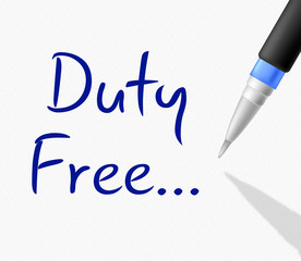 Duty Free Indicates No Cost And Excise