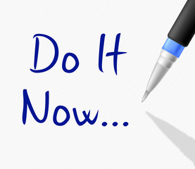 Do It Now Represents At The Moment And Action