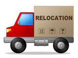 Relocation Truck Indicates Buy New Home And Delivery poster