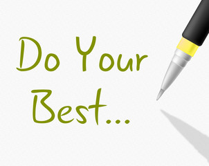 Do Your Best Represents Try Hard And Attempting