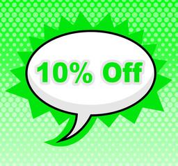 Ten Percent Off Indicates Sign Display And Discount