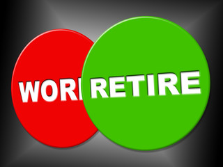 Retire Sign Shows Finish Work And Message