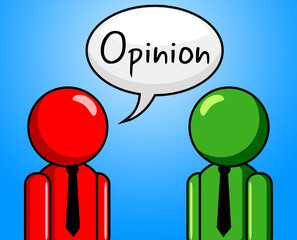 Opinion Conversation Indicates Point Of View And Assumption