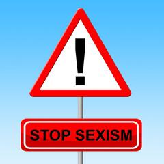Stop Sexism Indicates Gender Bias And Danger