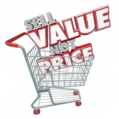 Sell Value Not Price 3d Words Shopping Cart Valuable Competitive