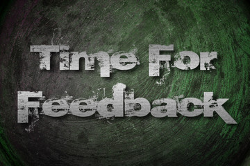 Time For Feedback Concept