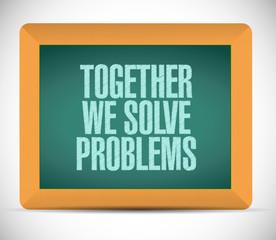 together we solve problems message