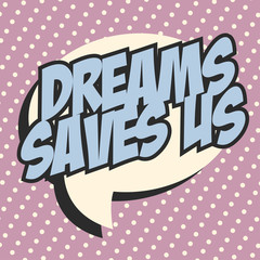 dreams pop art text bubble, illustration in vector format