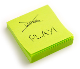 Funny isolated work and play note on white