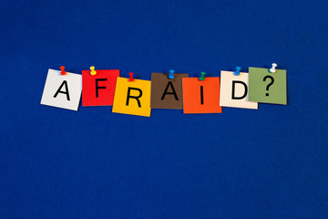 Afraid ..? Sign for fear, stress and mental health.
