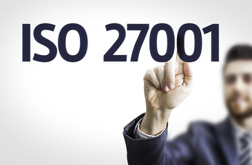 Business man pointing the text: Iso 27001