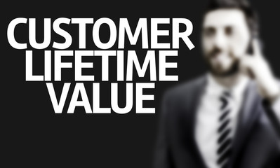 Business man with the text Customer Lifetime Value