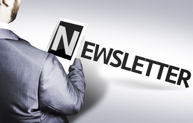 Business man with the text Newsletter in a concept image