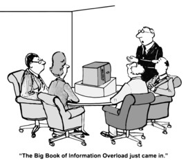 """The Big Book of Information Overload just came in."""