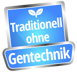Traditionell ohne Gentechnik