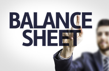 Business man pointing the text: Balance Sheet