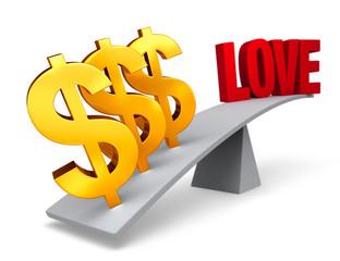 Money Outweighs Love