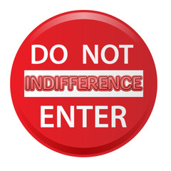 Indifferenza do not enter