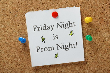 Friday Night is Prom Night reminder on a notice board
