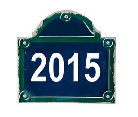 2015 written on street sign of Paris France