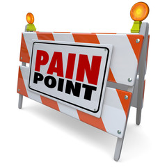 Pain Point Sign Warning Danger Customer Problem Difficulty Need