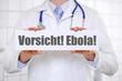 Vorsicht Ebola!