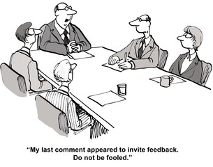 """My last comment... invite feedback.  Do not be fooled."""