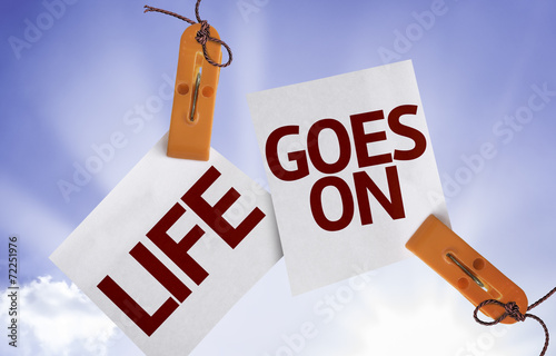 Life Goes On on Paper Note on sky background Poster