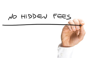 Businessman writing the words No hidden fees