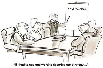 """""""If I had to use one word to describe our strategy..."""""""