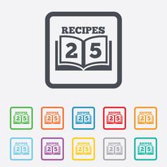 Cookbook sign icon. 25 Recipes book symbol.