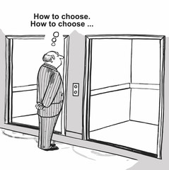 'How to choose?  How to choose?'