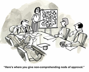 """... you give non-comprehending nods of approval."""