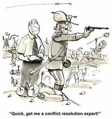 """Quick, get me a conflict resolution expert!"""