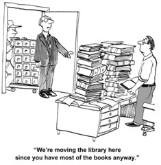 """We're moving the library here since you have... books."""