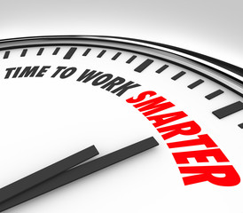Time to Work Smarter Clock Productivity Efficiency Advice