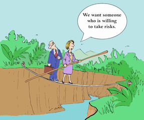 """""""We want someone who is willing to take risks."""""""