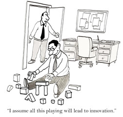 """I assume all this playing will lead to innovation."""